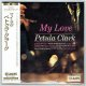 PETULA CLARK / MY LOVE (Brand New Japan mini LP CD) * B/O *