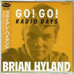 Photo1: BRIAN HYLAND / GO! GO! RADIO DAYS PRESENTS BRIAN HYLAND (Brand New Japan mini LP CD) * B/O *