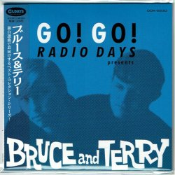 Photo1: BRUCE & TERRY / GO! GO! RADIO DAYS PRESENTS BRUCE AND TERRY (Brand New Japan mini LP CD) * B/O *