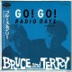 BRUCE & TERRY / GO! GO! RADIO DAYS PRESENTS BRUCE AND TERRY (Brand New Japan mini LP CD) * B/O *