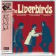 THE LIVERBIRDS / THE LIVERBIRDS (Brand New Japan mini LP CD) * B/O *