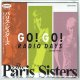 PARIS SISTERS / GO! GO! RADIO DAYS PRESENTS THE PARIS SISTERS (Brand New Japan mini LP CD) * B/O *