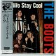 THE BOOTS / BUT WE STAY COOL (Brand New Japan mini LP CD) * B/O *